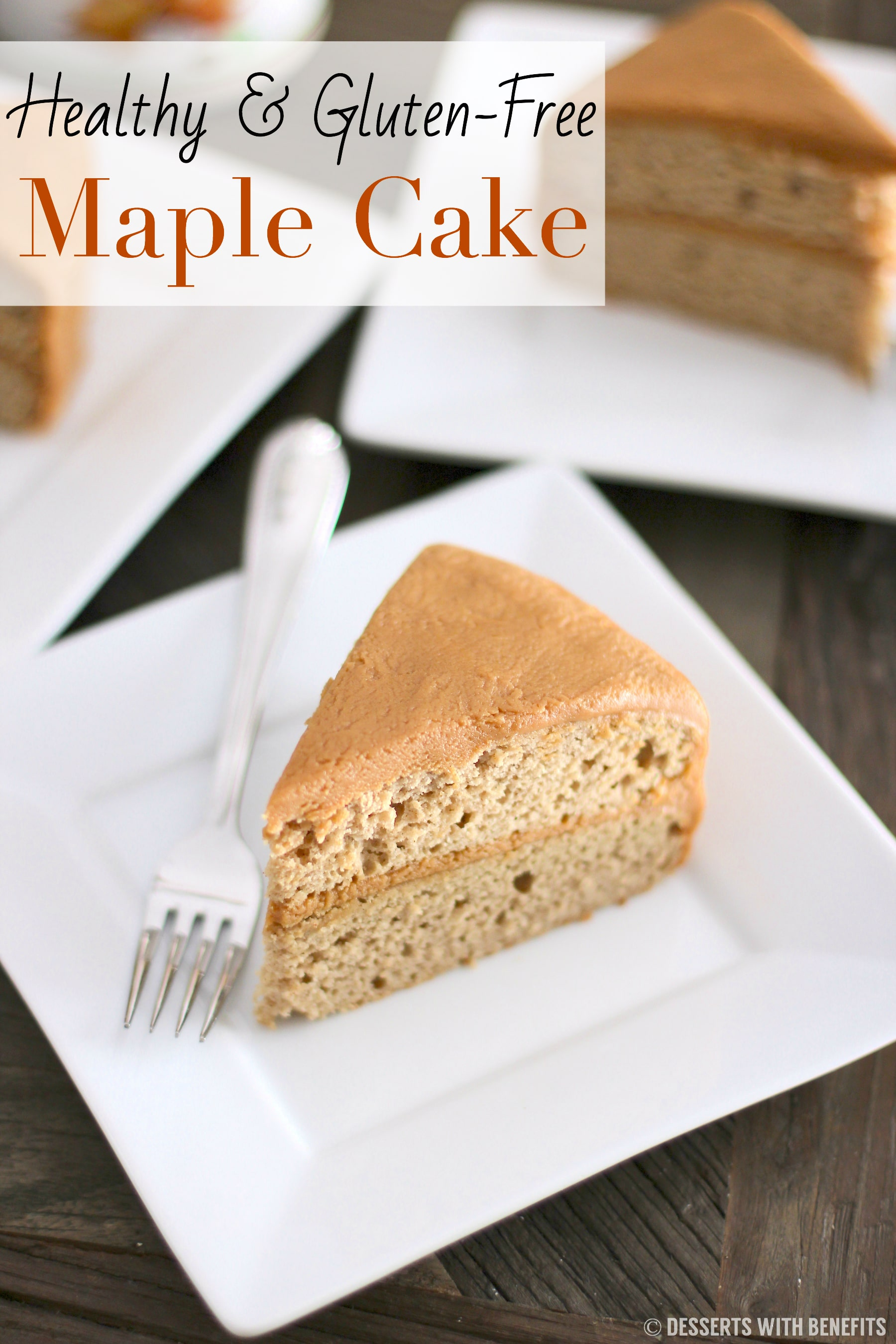 Healthy Gluten-Free Maple Cake (low fat, refined sugar free) - Healthy Dessert Recipes at Desserts with Benefits