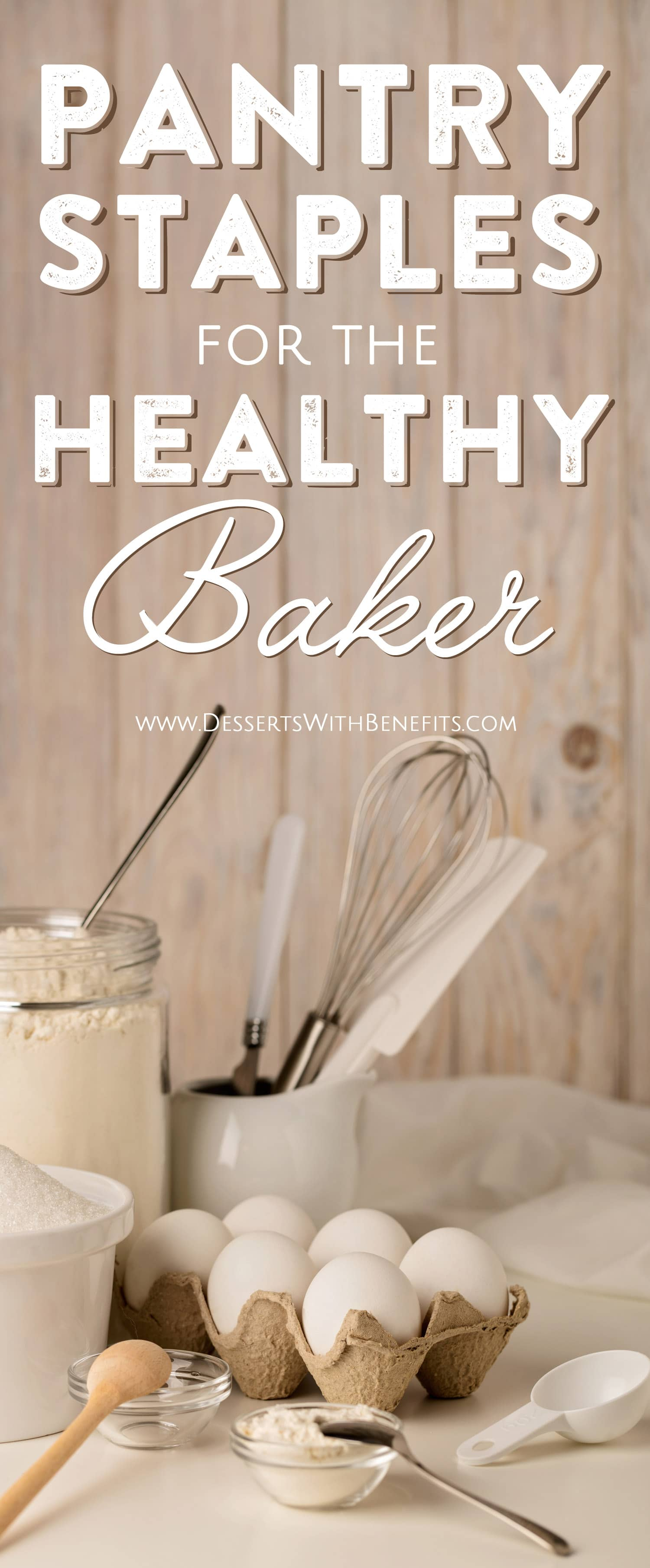 Healthy Pantry Staples for the Healthy Baker: an in-depth look of the ingredients I keep in my pantry, fridge, and freezer to live a healthy lifestyle and bake delicious sweet treats. If you've ever wondered how you can live a healthy lifestyle with dessert on the side, this is the guide for you! Healthy Dessert Recipes at the Desserts With Benefits Blog (www.DessertsWithBenefits.com)