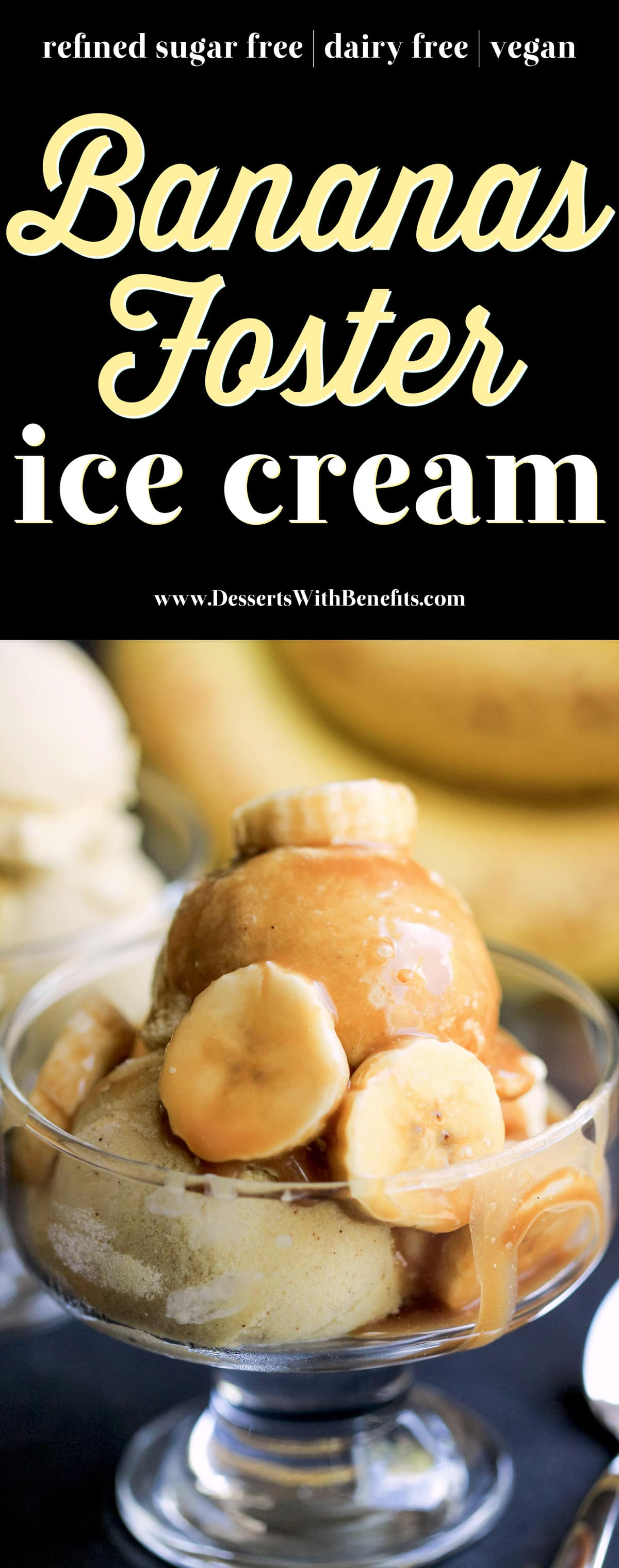 This Healthy Bananas Foster Ice Cream is so sweet, creamy, rich, and delicious, you'll have a hard time believing it's refined sugar free, dairy free, and VEGAN! Healthy Dessert Recipes with sugar free, low calorie, low fat, low carb, high protein, gluten free, dairy free, vegan, and raw options at the Desserts With Benefits Blog (www.DessertsWithBenefits.com)