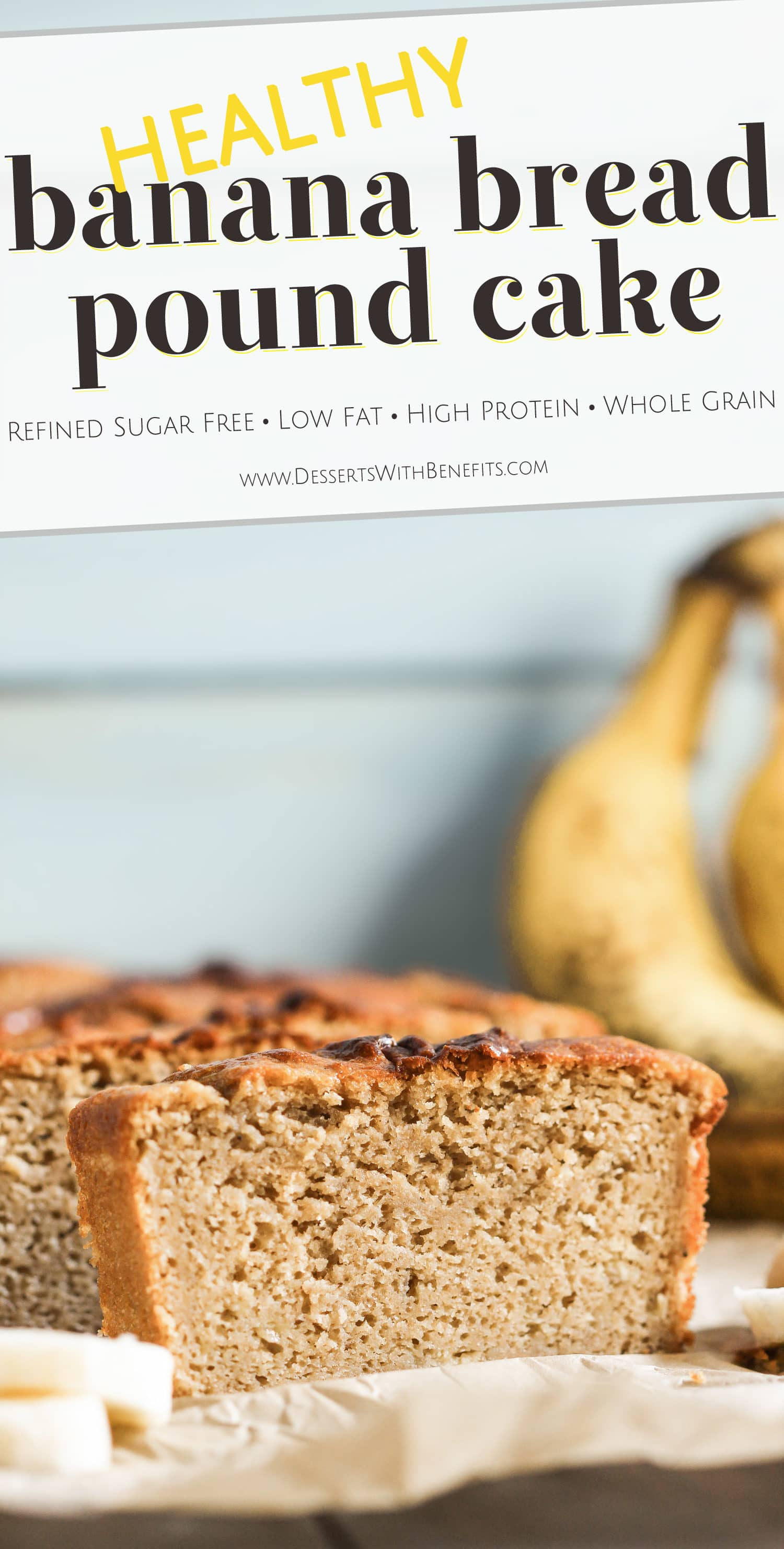HEALTHY Banana Bread Pound Cake! This moist, buttery, and sweet cake is refined sugar free, low fat, high protein, and 100% whole grain! It tastes like it's from a bakery. A thick slice has just 190 calories and 5g of fat, plus 8g of protein and 3g of fiber, with no butter or white sugar in sight! Healthy Dessert Recipes with low calorie, low carb, gluten free, dairy free, and vegan options at the Desserts With Benefits Blog (www.DessertsWithBenefits.com)