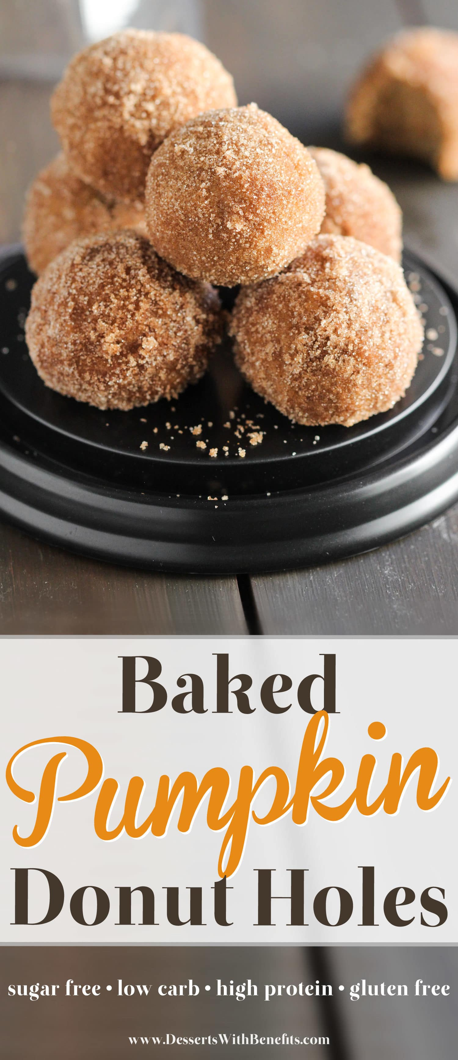 Healthy Baked Pumpkin Donut Holes! You'll have a hard time controlling yourself around these. They're fluffy, sweet, and spiced with cinnamon, ginger, nutmeg, and cloves. Light, filling, and satisfying. You'd never know these are sugar free, low carb, high protein, gluten free, and dairy free too! Healthy Dessert Recipes at Desserts With Benefits (www.DessertsWithBenefits.com)