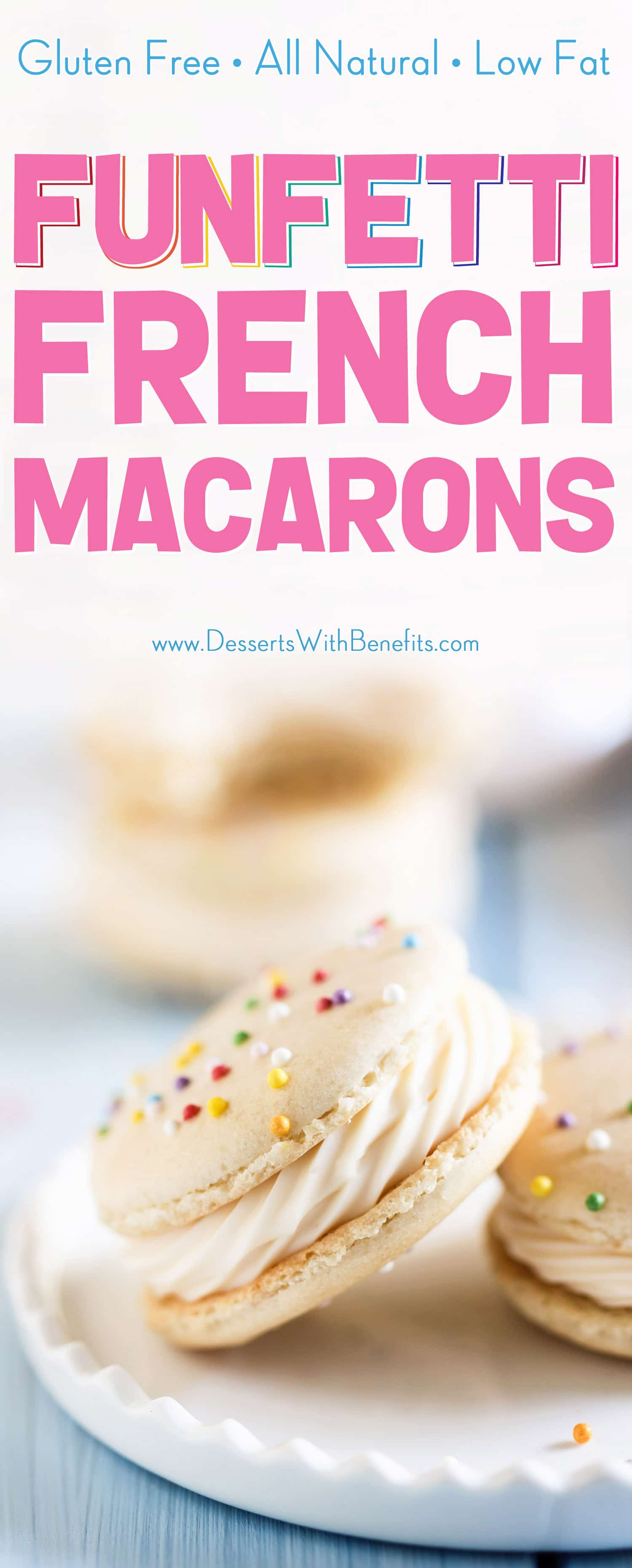 (How to make French Macarons) These bakery-worthy Funfetti French Macarons are adorable, bite-sized, sweet perfection! You'd never know they're made without white sugar, artificial flavorings, and artificial food dyes. These are all natural, low fat, and gluten free. Perfect for birthdays, parties, and celebrations.