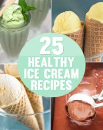 25 Healthy Ice Cream Recipes (low fat, low calorie, high protein)